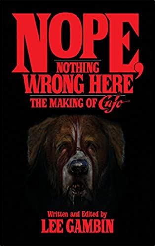 amazon com nope nothing wrong here the making of cujo hardback
