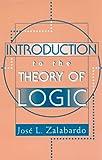 Introduction to the Theory of Logic, José L. Zalabardo, 081336602X