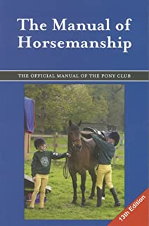 The manual of horsemanship: the pony club, the british horse.