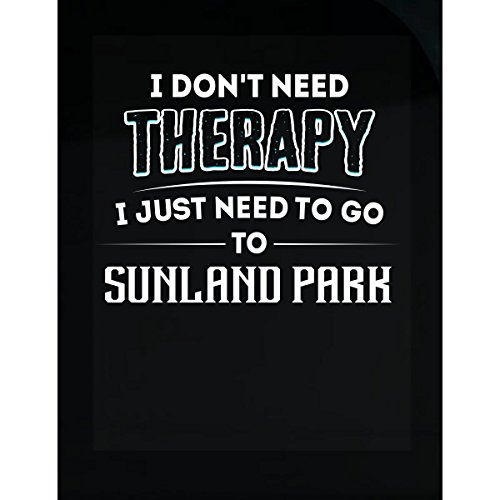 Don't Need Therapy Need To Go To Sunland Park City - - Sunland Park