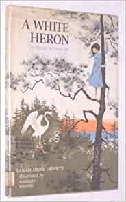 a white heron by sarah orne jewett A white heron analysis sarah orne jewett was born in south berwrick, maine (actually she is a native of new england) i would say 'a white heron ' is one of sarah's best regionalism works sarah began to write stories at her young age.
