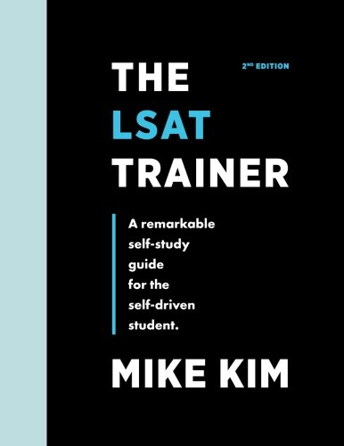 The LSAT Trainer: A Remarkable Self-Study Guide For The Self-Driven Student (Best Prep Schools In The Us)