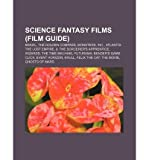 [ { { Science Fantasy Films (Film Guide): Brazil, the Golden Compass, Monsters, Inc., Atlantis: The Lost Empire, 9, the Sorcerer's Apprentice } } ] By Source Wikipedia( Author ) on Aug-19-2011 [ Paperback ]