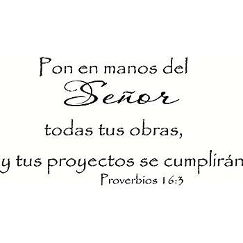 Proverbios 16:3 Pared Arte, Pon En Manos Del Señor Todas Tus Obras, Y Tus Proyectos Se Cumplirán, Creation Vinyls
