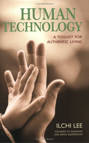 Human Technology: A Toolkit For Authentic Living