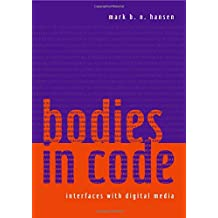 Bodies in Code: Interfaces with Digital Media