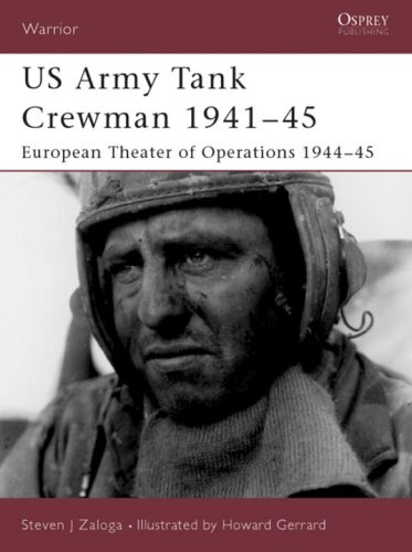 - US Army Tank Crewman 1941-45: European Theater of Operations (ETO) 1944-45 (Warrior)