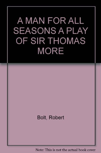A MAN FOR ALL SEASONS A PLAY OF SIR THOMAS MORE