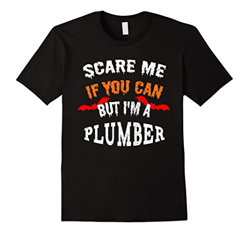 Mens Scare Me If You Can But I'm A Plumber Halloween T-Shirt 2XL Black (Mom Dad And Daughter Halloween Costume Ideas)