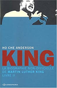 King : La biographie non-officielle de Martin Luther King, Livre 2 par Ho Che Anderson