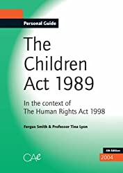 Personal Guide to the Children Act 1989: In the Context of The Human Rights Act 1998