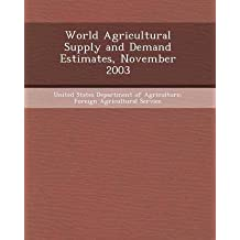 [World Agricultural Supply and Demand Estimates, November 2003] (By: Antonio Roy Webb) [published: September, 2011]