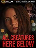 41VKW8o2eBL. SL160  - All Creatures Here Below (Movie Review)