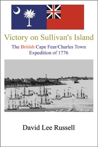 Download Victory on Sullivan's Island: The British Cape Fear/Charles Town Expedition of 1776 pdf