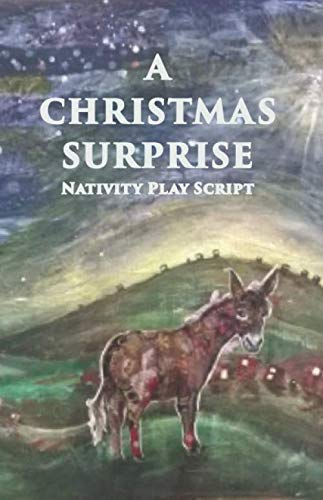 A Christmas Surprise: A Nativity Play Script For Children (Large Cast Christmas Plays)