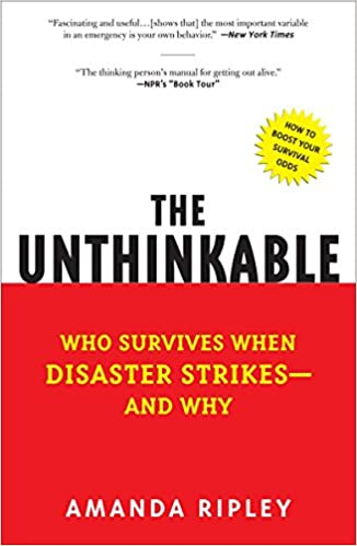 The Unthinkable Who Survives When Disaster Strikes And
