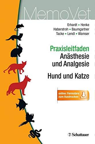 Praxisleitfaden Anästhesie und Analgesie, Hund und Katze: MemoVet