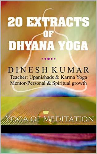20 Extracts of Dhyana Yoga. Yoga of Meditation: Meditation ...
