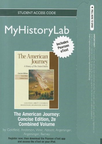 NEW MyHistoryLab with Pearson eText -- Standalone Access  Card -- for The American Journey, Concise Edition (2nd Edition