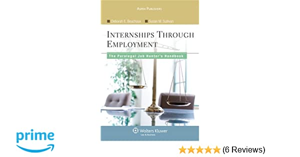 Paralegal Job Hunters Handbook: From Internships To