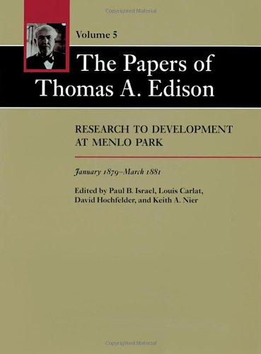 The Papers of Thomas A. Edison: Research to Development at Menlo Park, January 1879-March 1881 (Volume - Menlo Edison