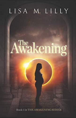 Read Online The Awakening: Book I in The Awakening Series (Volume 1) pdf epub