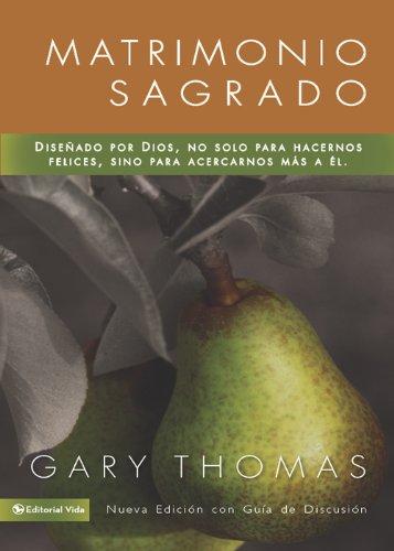 Matrimonio Sagrado, nueva edición: ¿Y si Dios diseñó el matrimonio para santificarnos más que para hacernos felices? (Spanish Edition)