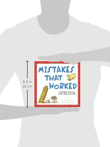 Mistakes That Worked: 40 Familiar Inventions & How They Came to Be