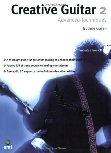 Creative Guitar 2: Advanced Techniques by Guthrie Govan (2006-01-01)