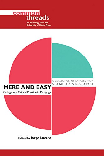 Mere and Easy: Collage as a Critical Practice in Pedagogy (Common Threads) por Jorge Lucero
