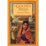 The Golden Swan, Marianna Mayer, 0553070541