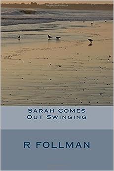 Sarah Comes out Swinging: Volume 1 (Sarah Monroe Mysteries)