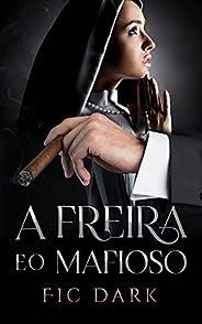 A freira e o mafioso: Romance Dark
