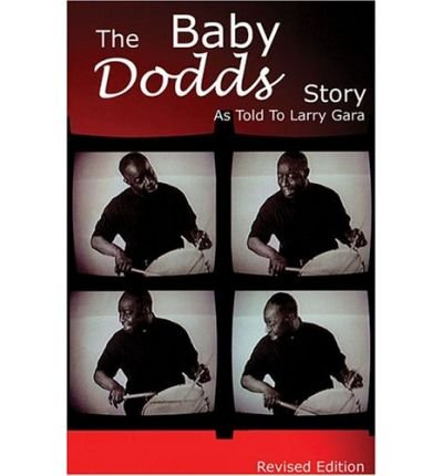 Read Online The Baby Dodds Story Edition: As Told to Larry Gara (Paperback) - Common pdf