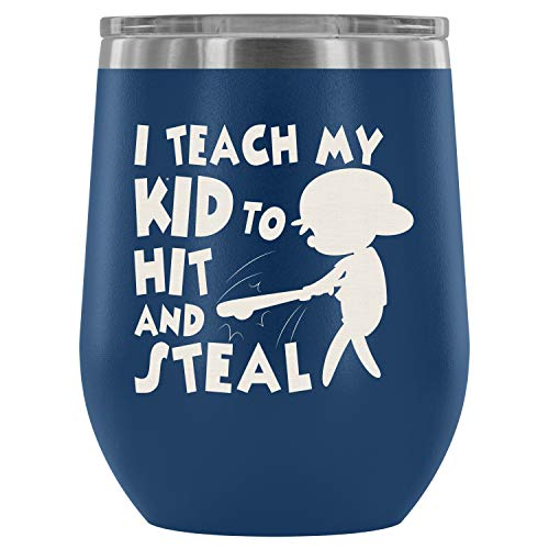 Stainless Steel Tumbler Cup with Lids for Wine, I Teach My Kid To Hit And Steal Wine Tumbler, Baseball Player Vacuum Insulated Wine Tumbler (Wine Tumbler 12Oz - Blue) -