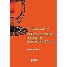 Análise para a redução de custos em sistemas de sprinklers (Prêmio Instituto Sprinkler Brasil Livro 2018) (Portuguese Edition)