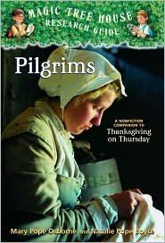 Pilgrims: A Nonfiction Companion to Thanksgiving on Thursday (Magic Tree House Research Guide Series) by Mary Pope Osborne, Natalie Pope Boyce, Salvatore Murdocca (Illustrator) PDF