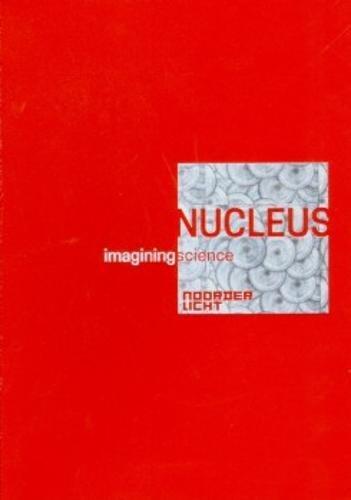 Nucleus - Imagining Science (noorderlicht 2017)