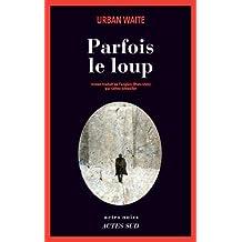 PARFOIS LE LOUP