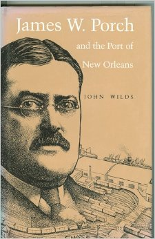 James W. Porch and the Port of New Orleans