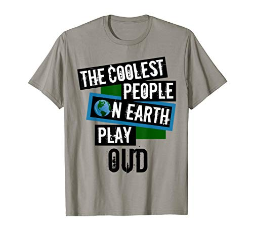 The Coolest People on Earth Play Oud Classical String Instrument T-Shirt