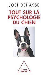Tout sur la psychologie du chien, Dehasse, Joël