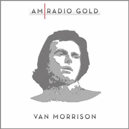 AM Radio Gold: Van Morrison (R...