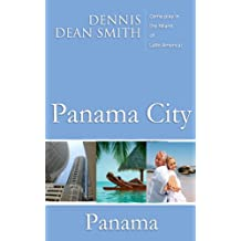 Panama City Panama: Come Play in the Miami of Latin America!