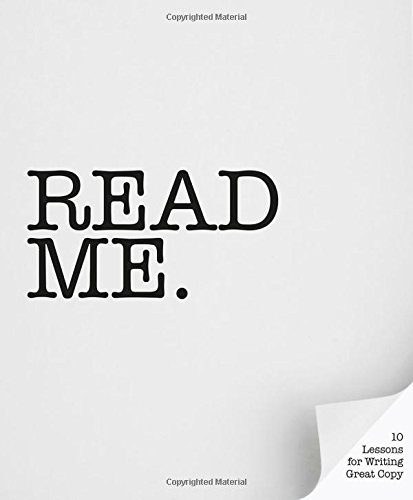 - Read Me: 10 Lessons for Writing Great Copy