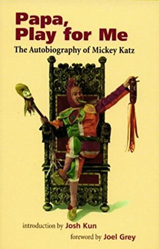 Papa, Play for Me: The Autobiography of Mickey Katz
