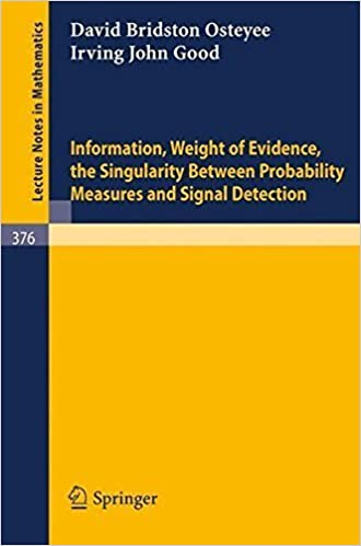 Book Information, Weight of Evidence. The Singularity Between Probability Measures and Signal Detection (Lecture Notes in Mathematics) by I.J. Good (1974-06-20)