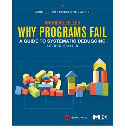 [(Why Programs Fail: A Guide to Systematic Debugging )] [Author: Andreas Zeller] [Jul-2009] (Why Programs Fail compare prices)