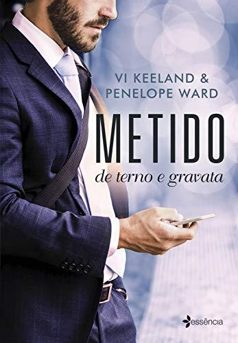 Metido de terno e gravata por [Keeland, Vi, Ward, Penelope]
