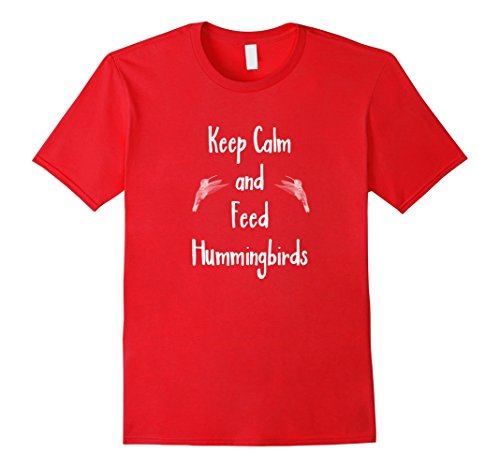 Price comparison product image Mens Keep Calm And Feed Hummingbirds Shirt Funny Nectar Gift Tee Medium Red